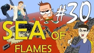 MINECRAFT : SEA OF FLAMES - PRENDI E SCAPPA!!! w/SurrealPower & Vegas #30