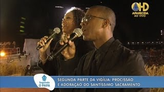 Momento de Adoração - Olivia Ferreira e Léo Araujo (JMJ Rio2013)