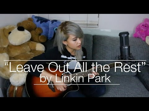 LEAVE OUT ALL THE REST - BY LINKIN PARK (COVER)