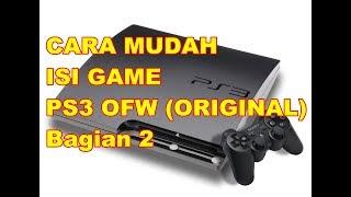 CARA MUDAH ISI GAME PS3 OFW (BAGIAN 2)