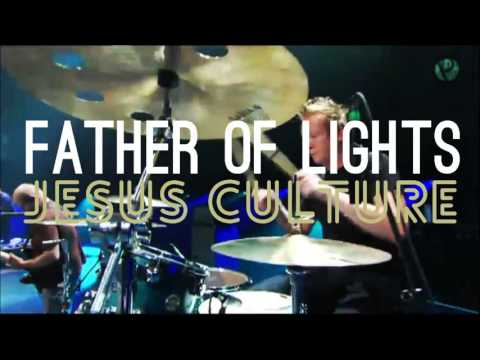 Father of Lights - Jesus Culture