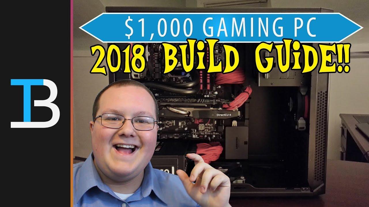 $1,000 Gaming PC Build Guide w/ An Intel i7 8700k!! (Best Gaming PC For  Under $1,000?!?)
