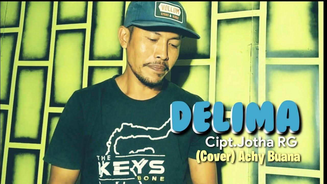 Download DELIMA - Cipt.Jotha RG.    (Cover Achy Buana)