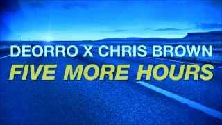 Deorro X Chris Brown   Five More Hours  Hour Version