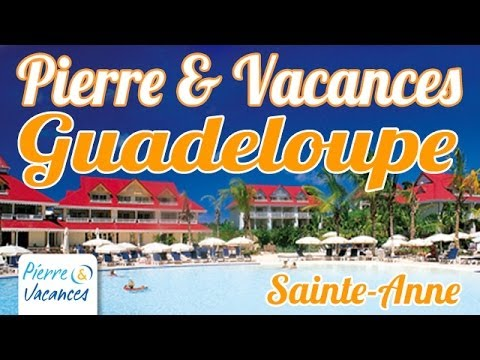 PIERRE & VACANCES GUADELOUPE - Sainte-Anne
