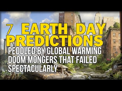 7 EARTH DAY PREDICTIONS PEDDLED BY GLOBAL WARMING DOOM MONGERS THAT FAILED SPECTACULARLY