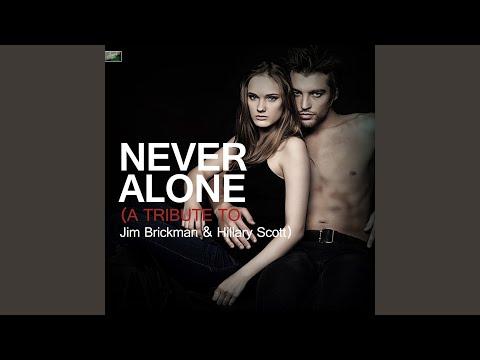 Never Alone (A Tribute To Jim Brickman & Hillary Scott)