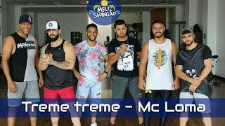 Baixar Treme treme - Mc Loma - coreografia - Meu Swingão.