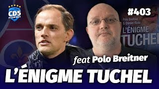 L'Enigme Tuchel Feat. Polo Breitner / Replay #403 - #CD5
