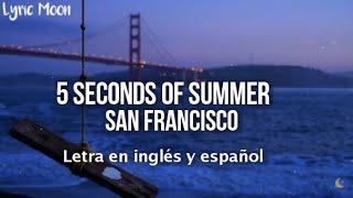 5 Seconds of Summer - San Francisco (Lyrics) (Letra en inglés y español)