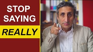 Stop saying REALLY: Building a Better English Vocabulary.