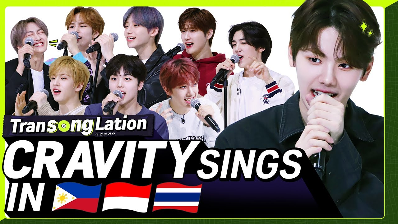 K-POP STARS sing in THREE Languages?| INA/TAG/THAI | CRAVITY | TRANSONGLATION