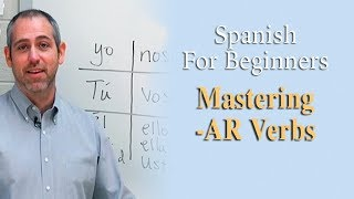 Mastering 'AR' Verbs | Spanish For Beginners (Ep.3)