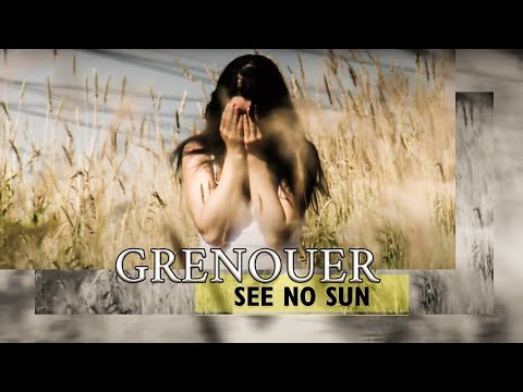 GRENOUER - See No Sun (2013) - Official Video