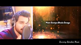 Main Duniya Bhula Dunga | Unplugged by Yasser Desai | Running Reindeer Music