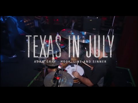 "Adam Gray | Texas in July | ""Hook, Line & Sinner"""
