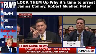 LOCK THEM UP Why it's time to arrest James Comey, Robert Mueller