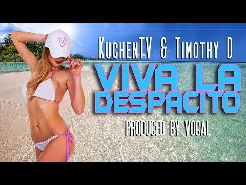 KuchenTV & Timothy D - Viva La Despacito - 2019