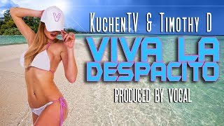 KuchenTV & Timothy D - Viva La Despacito l prod. Vocal