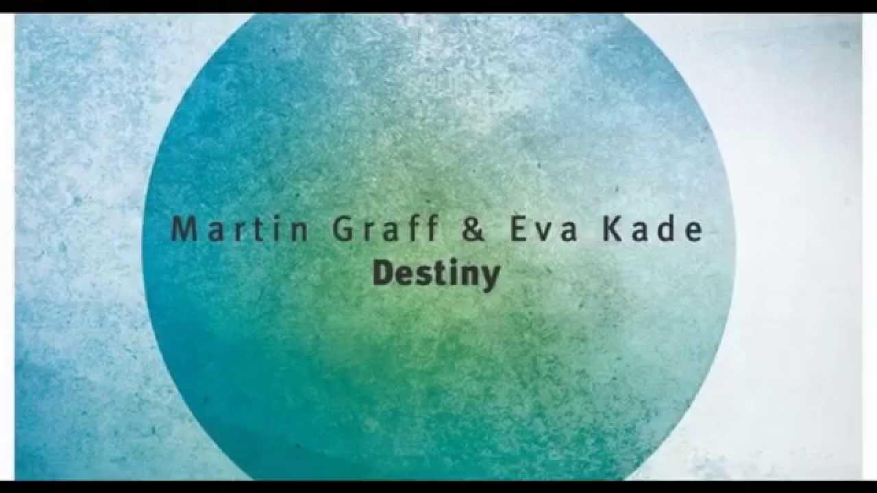 Download Martin Graff & Eva Kade - Destiny (Original Mix)