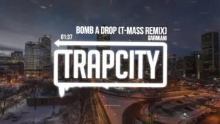 Garmiani - Bomb a Drop (T-Mass Remix)