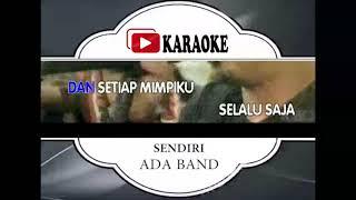 Lagu Karaoke ADA BAND - SENDIRI (POP INDONESIA) | Official Karaoke Musik Video
