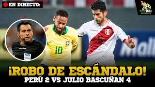 ¡UN ROBO! PERÚ 2 VS. BRASIL 4 | ELIMINATORIAS QATAR 2022 ¡BASCUÑAN NO FUE AL VAR! 🔥
