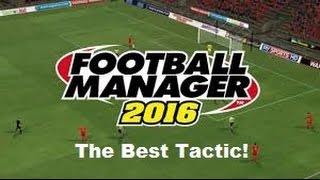 The Best Football Manager 16 Tactic!