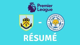 RÉSUMÉ BURNLEY-LEICESTER CITY
