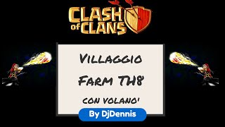 Clash of Clans #1-Villaggio FARM TH8 con Volanò-