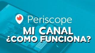 MI CANAL DE PERISCOPE | COMO FUNCIONA PERISCOPE | QUÉ ES PERISCOPE