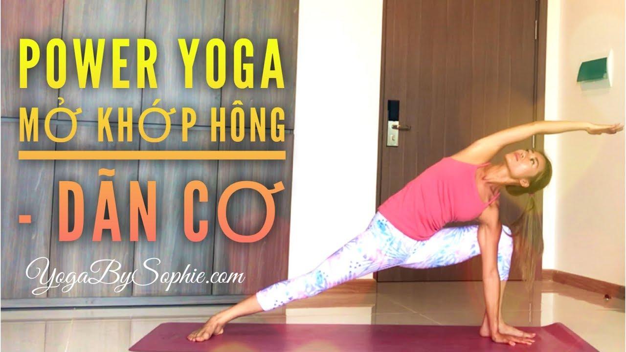 Power yoga Mở khớp hông + Dãn cơ | YogaBySophie.com