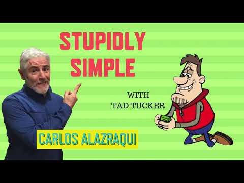 Carlos Alazraqui: Stupidly Simple - Tad Tucker