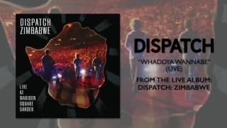 "Dispatch - ""Whaddya Wannabe"" [Official Audio]"