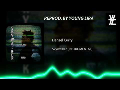 Denzel Curry - Skywalker (Instrumental) [reprod. by young mitty]