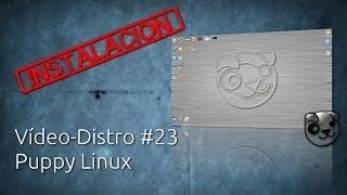 Vídeo-Distro #23: Puppy Linux 5.7.1 (Guía de instalación)