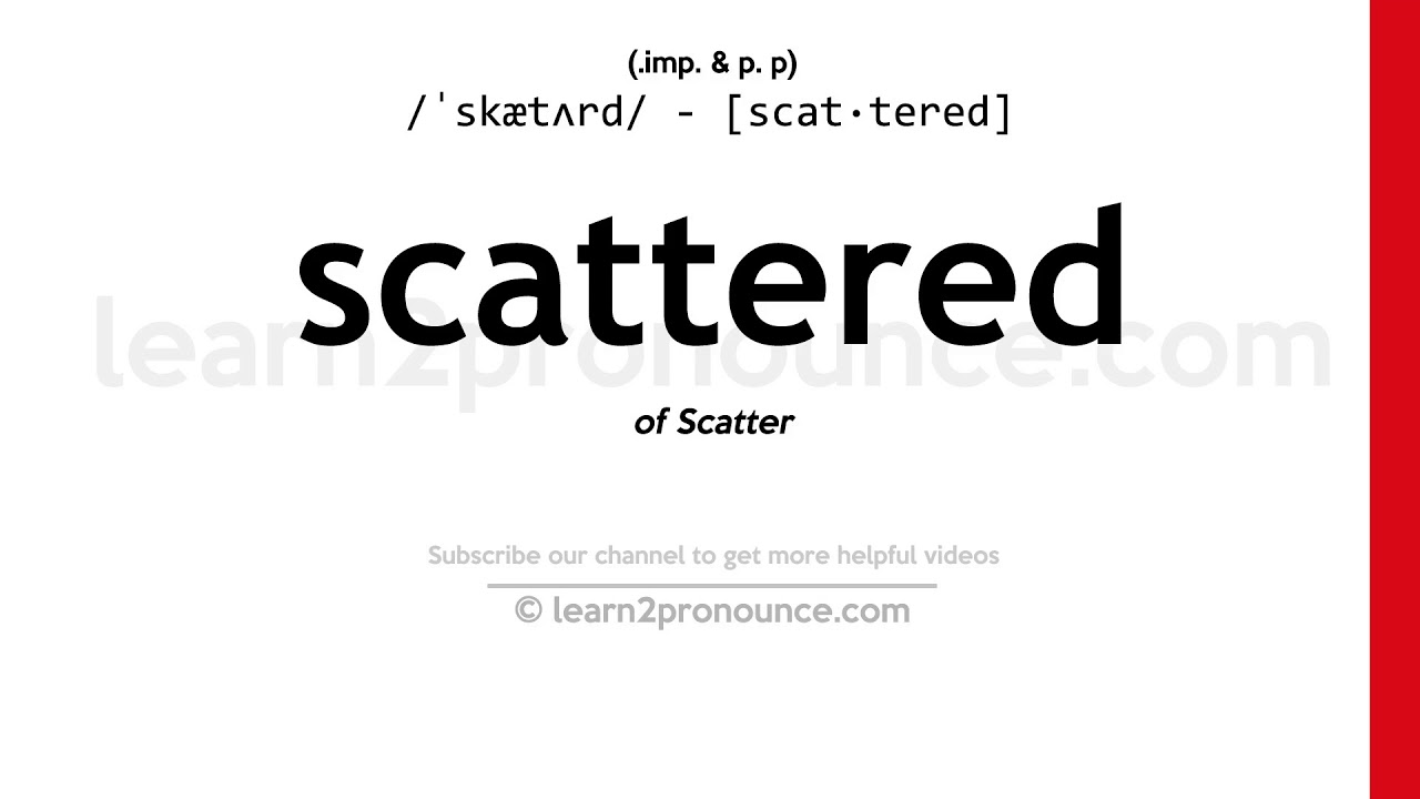 How to pronounce Scattered  English pronunciation