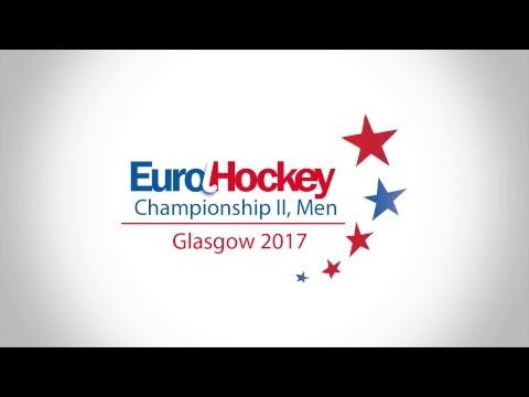 EuroHockey Championship II 2017 Men - Glasgow, Scotland - Day 3