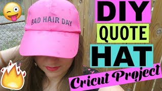 EASY DIY QUOTE HAT   Cricut Project!