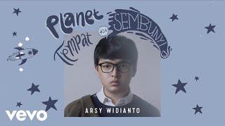 Download Arsy Widianto - Planet Tempat Ku Sembunyi (Official Lyric Video)