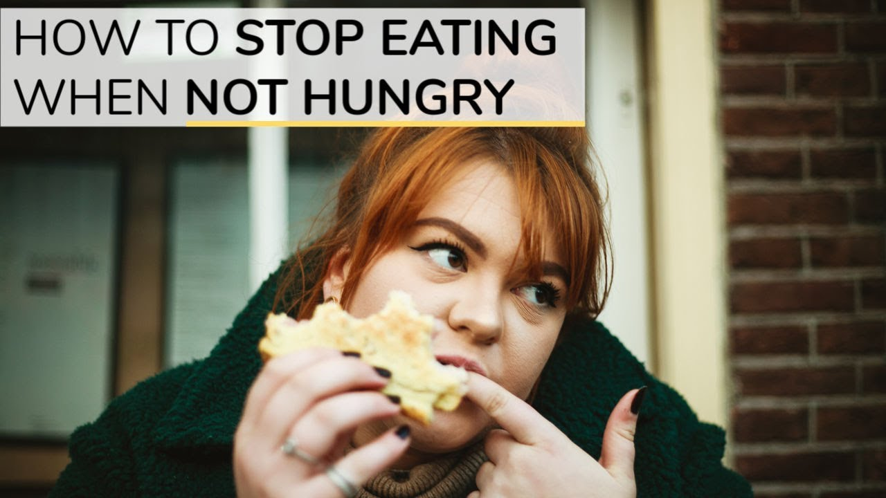 maxresdefault - How To Stop Eating When You're Not Hungry | 3 Simple Tools