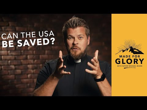 Made For Glory // Can The USA Be Saved?