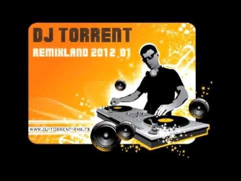 DJ TORRENT - REMIXLAND 2012.01-.mp4