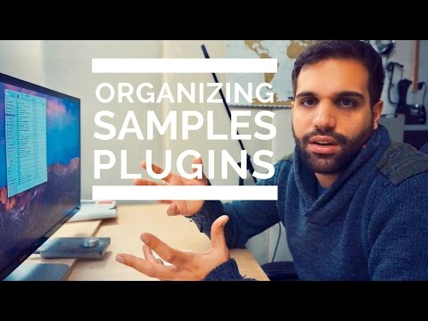 BEST WAY TO ORGANIZE YOUR SAMPLES & PLUGINS