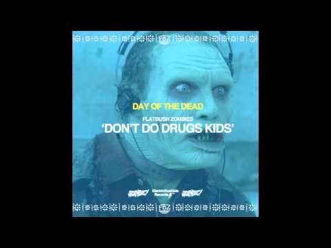 Flatbush ZOMBiES - Don't Do Drugs Kids (Prod. By The Architect)