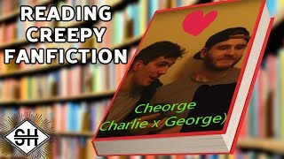 We Read our Creepy Fan-Fiction