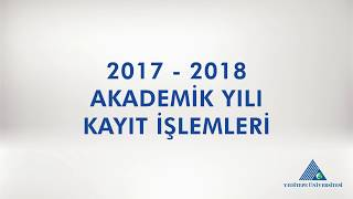 Yeditepe Üniversitesi 2017 - 2018 Akademik Yılı Kayıt İşlemleri