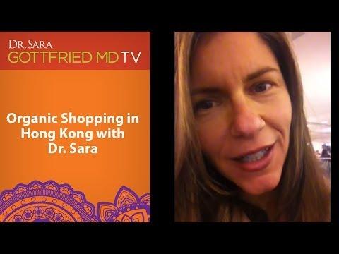 Organic Shopping in Hong Kong with Dr. Sara