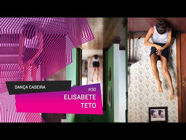 Dança Caseira: Elisabete (ep 30) - TETO