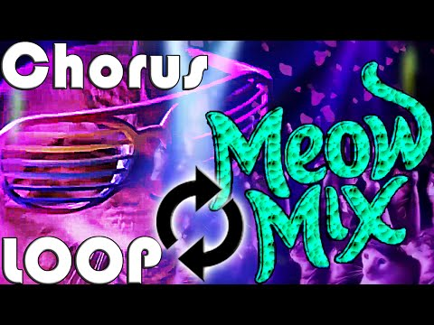 Meow Mix - Chorus LOOP RemiX [CATS Techno Trance]